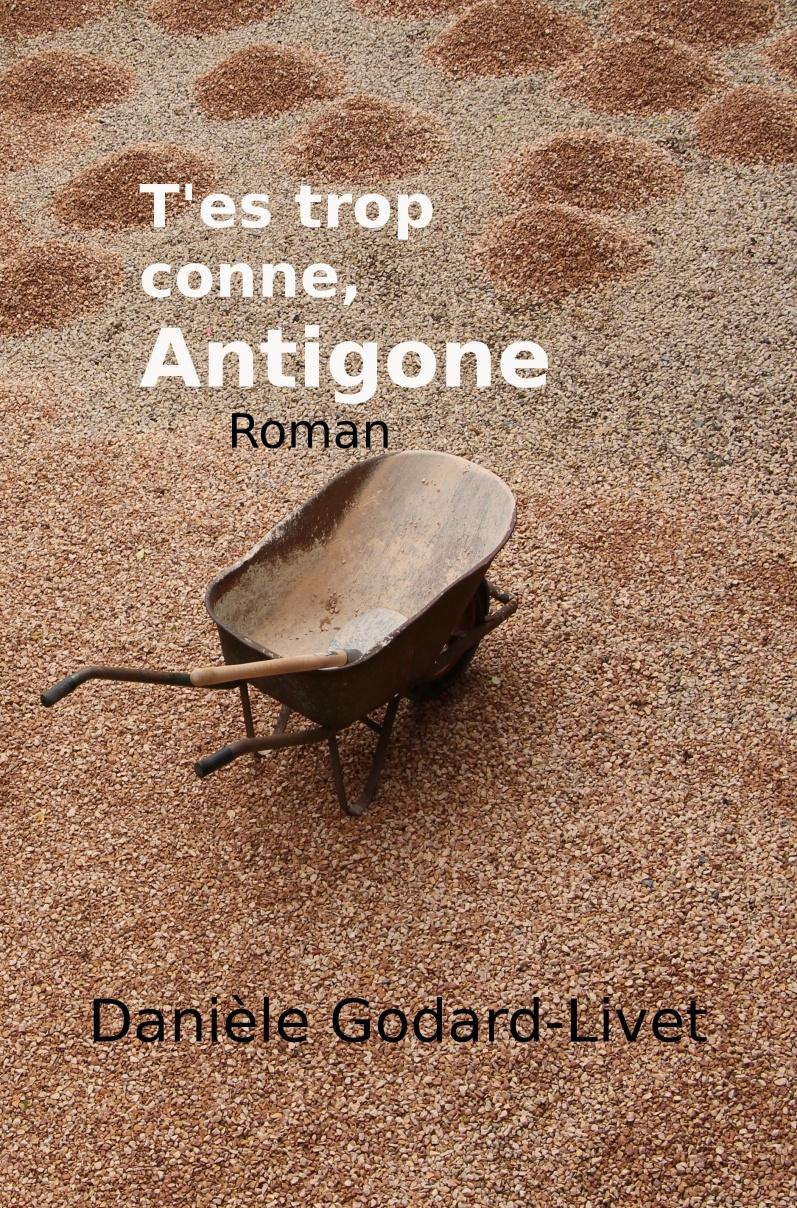 t'es trop conne, Antigone