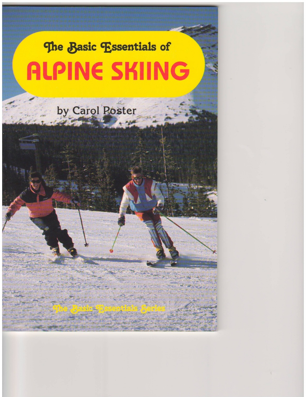 Basic Essentials of Alpine Skiing